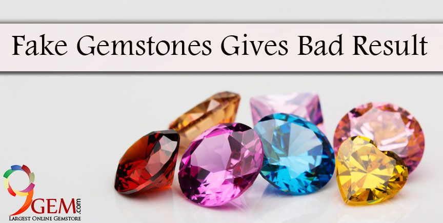 Fake Gemstones Gives Bad Results