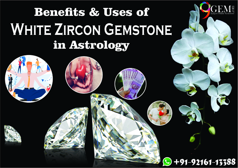 Benefits & Uses of White Zircon Gemstone in Astrology