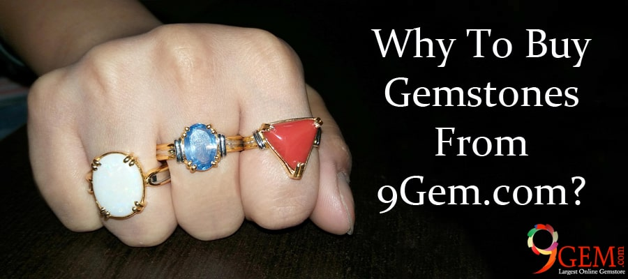 Why To Buy Gemstones From 9Gem.com