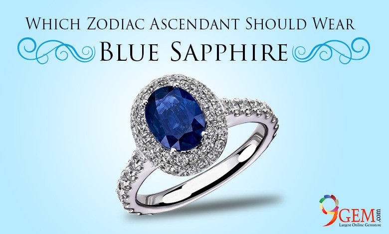 Which Zodiac Ascendant Should Wear Blue Sapphire