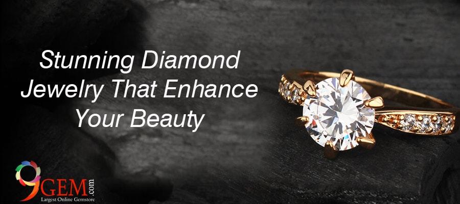 Stunning Diamond Jewelry That Enhance Your Beauty